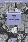 NGOs and Corporations: Conflict and Collaboration