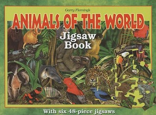 Animals of the World [With 6 48-Piece Jigsaws] by Garry Fleming