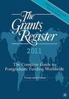 The Grants Register 2011: The Complete Guide to Postgraduate Funding Worldwide
