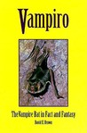 Vampiro: Vampire Bat In Fact &amp; Fantasy
