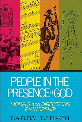 People in the Presence of God by Barry Liesch