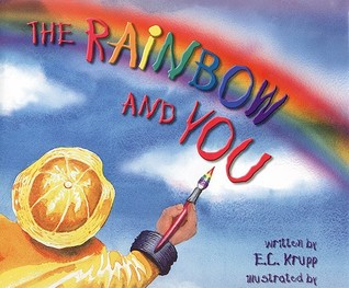 The Rainbow and You by Edwin C. Krupp