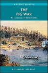The Pig War: The Last Canada–US Border Conflict