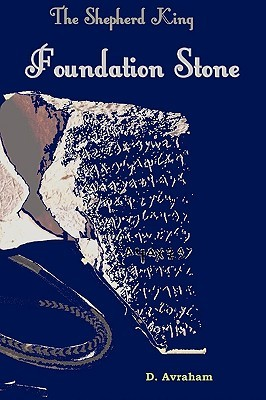 The Shepherd King: Book One, the Foundation Stone
