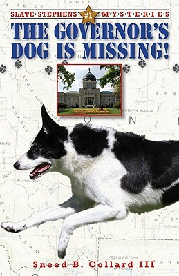 The Governor's Dog is Missing by Sneed B. Collard III