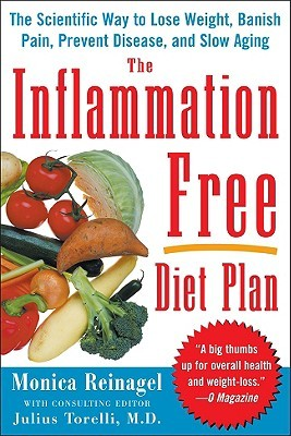 The Inflammation-Free Diet Plan: The Scientific Way to Lose Weight, Banish Pain, Prevent Disease, and Slow Aging