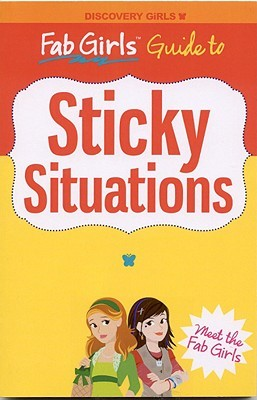 Fab Girls Guide to Sticky Situations by Lauren Barnholdt