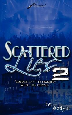 "Scattered Lies 2 "" Lessons Can't Be Learned When Lies Prevail"" by Madison"