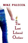 The Last Liberal Outlaw