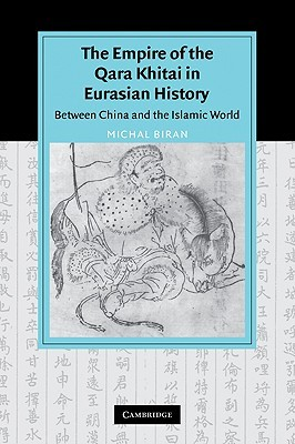 The Empire of the Qara Khitai in Eurasian History by Michal Biran