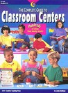The Complete Guide to Classroom Centers: Teacher Resource Books and Planners