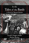 In the Tales of the Bards: A Novel of Roman Britain