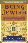 Being Jewish: The Spiritual and Cultural Practice of Judaism Today