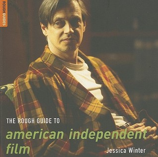 The Rough Guide to American Independent Film
