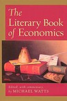 The Literary Book Of Economics: Including Readings From Literature And Drama On Economic Concepts, Issues, And Themes