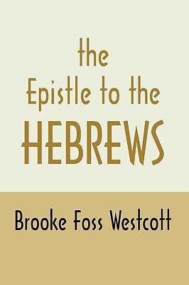 The Epistle To Hebrews: The Greek Text With Notes And Essays