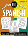 Your First 100 Words in Spanish: Spanish for Total Beginners Through Puzzles and Games