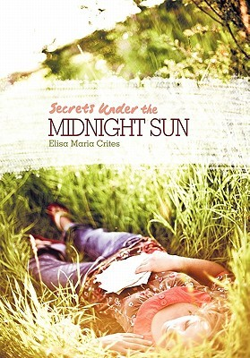 Secrets Under the Midnight Sun by Elisa Maria Crites