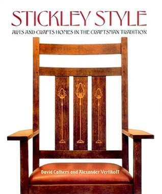 Stickley Style by David M. Cathers