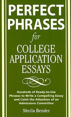 Perfect Phrases for College Application Essays by Sheila Bender