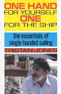 One Hand for Yourself, One for the Ship by Tristan Jones