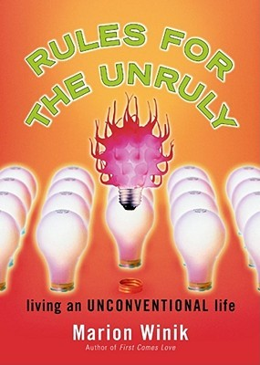 Rules for the Unruly by Marion Winik