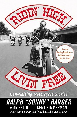 """Ridin' High, Livin' Free by Ralph """"Sonny"""" Barger"""