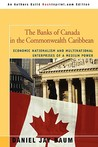 The Banks of Canada in the Commonwealth Caribbean: Economic Nationalism and Multinational Enterprises of a Medium Power