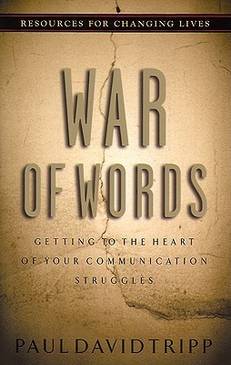 War of Words, Getting to the Heart of Your Communication Struggles (Resources for changing lives)