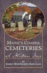 Maine's Coastal Cemeteries: A Historic Tour