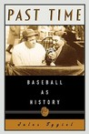 Past Time: Baseball as History
