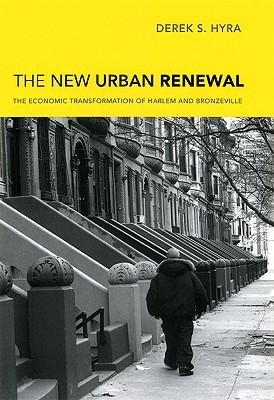 The New Urban Renewal by Derek S. Hyra