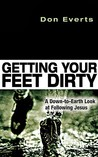 Getting Your Feet Dirty: A Down-To-Earth Look at Following Jesus