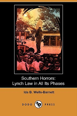 an analysis of southern horrors and other writings by ida b wells In the years following the civil war, there was a lot of mistreatment of african americans ida b wells in the book southern horrors and other writings.