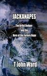 'Jackanapes' the Artful Dodger and the Hero of the Forlorn Hope by T. John Ward