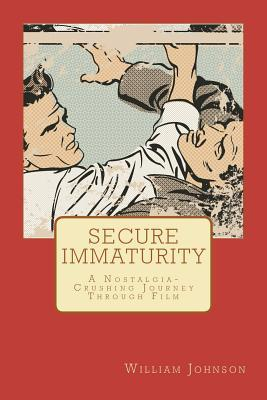 Secure Immaturity by William  Johnson