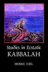 Studies in Ecstatic Kabbalah by Moshe Idel