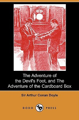 The Adventure of the Devil's Foot, and The Adventure of the C... by Arthur Conan Doyle