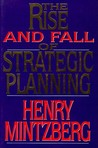 The Rise and Fall of Strategic Planning: Reconceiving Roles for Planning, Plans and Planners
