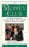 The Money Club: Is Your Financial Future Safe? What Every Woman Should Know