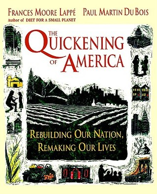 Quickening America Rebuilding by Frances Moore Lappé