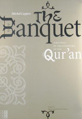 The Banquet: A Reading of the Fifth Sura of the Qur