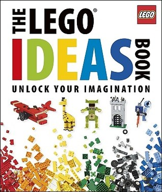 The LEGO® Ideas Book by Daniel Lipkowitz