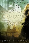 Ghostland (Ghostland World, #1)