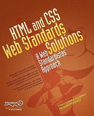 HTML and CSS Web Standards Solutions by Christopher   Murphy