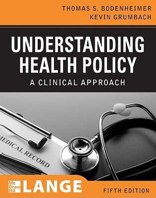 Understanding Health Policy, Fifth Edition by Thomas S. Bodenheimer