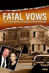 Fatal Vows: The Tragic Wives of Sergeant Drew Peterson