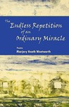 The Endless Repetition of an Ordinary Miracle