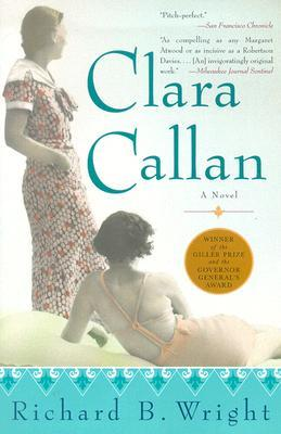 Clara Callan by Richard B. Wright