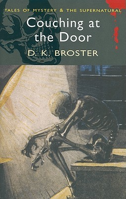 Couching at the Door (Wordsworth Mystery & Supernatural) by D.K. Broster